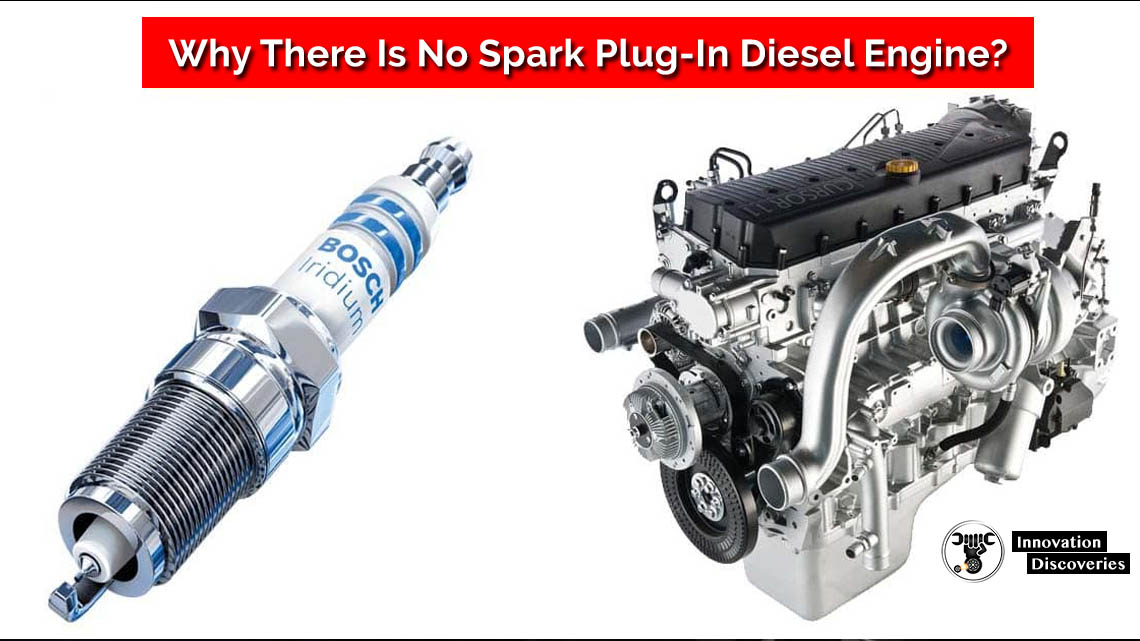 Why There Is No Spark Plug-In Diesel Engine?