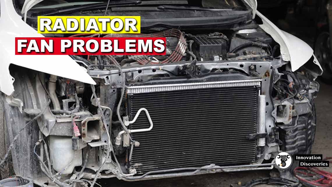 Car Radiator Heating Up? 5 Radiator Fan Problems That You Need To Know