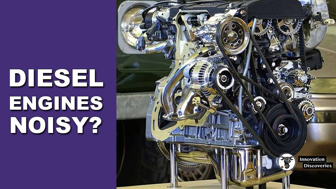 "Wondering ""Why Are Diesel Engines Noisy?"" The Reasons"