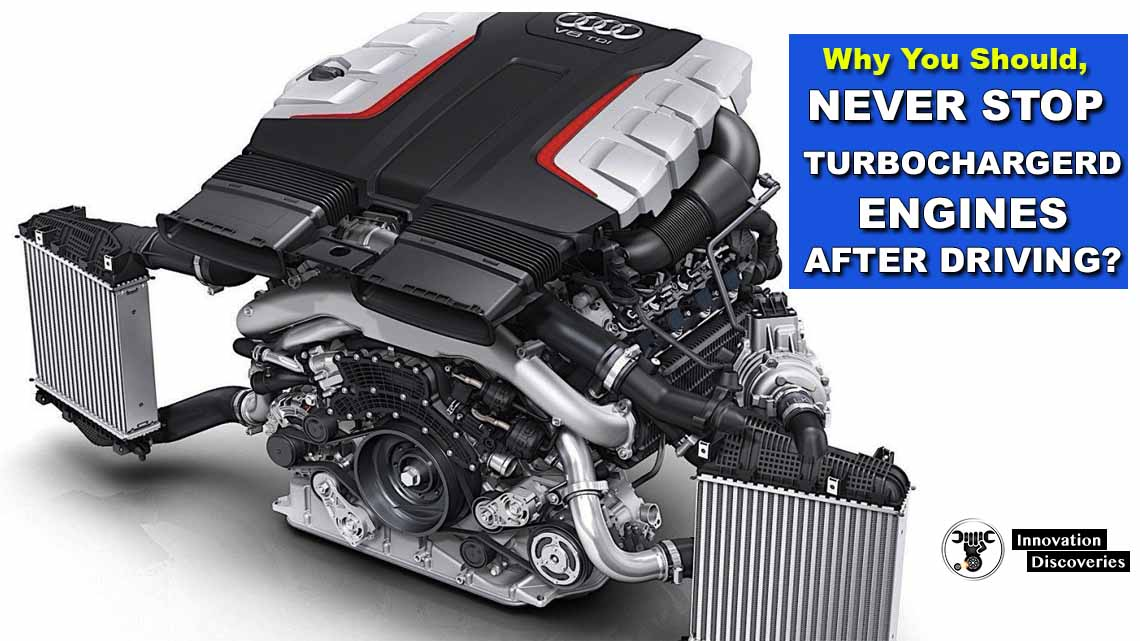 Why You Should Never Stop Turbocharged Engines After Driving?