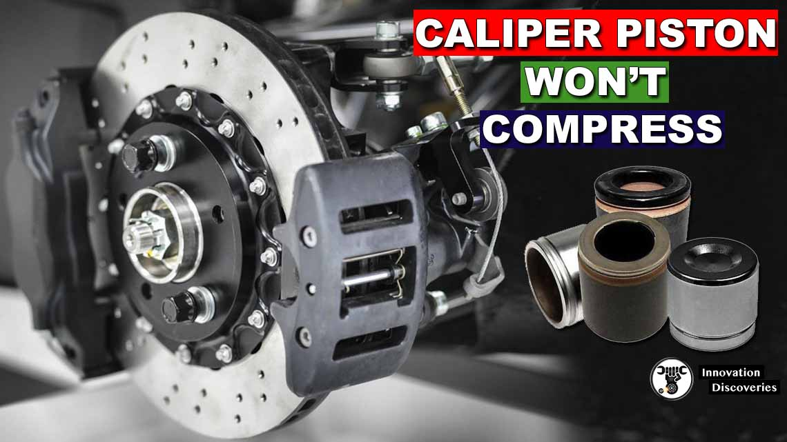 Caliper Piston Won't Compress: Common Causes & Solutions