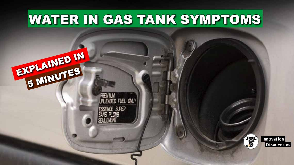 Water In Gas Tank Symptoms: Explained In 5 Minutes