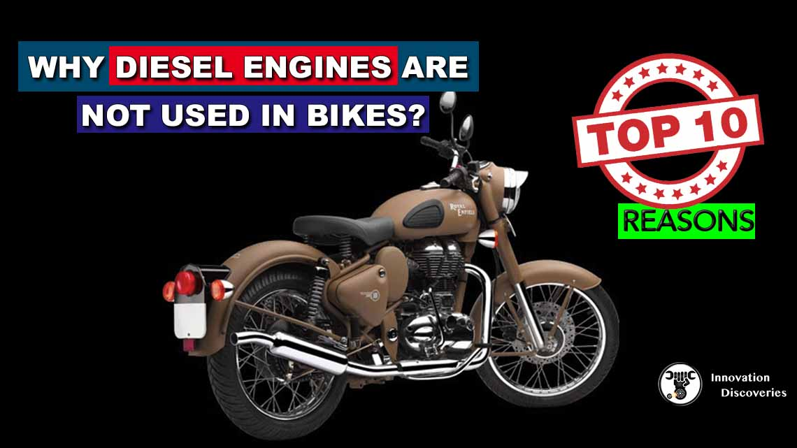 Top 10 Reasons Why Diesel Engines are not Used in Bikes?