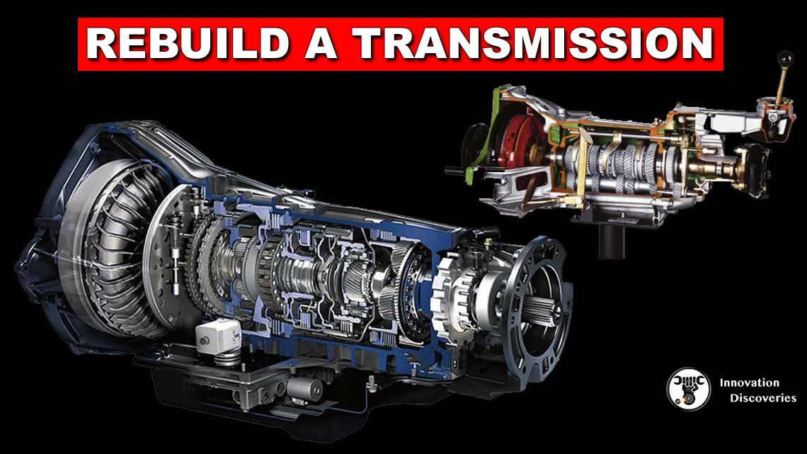 Things You Ought To Know About How To Rebuild A Transmission