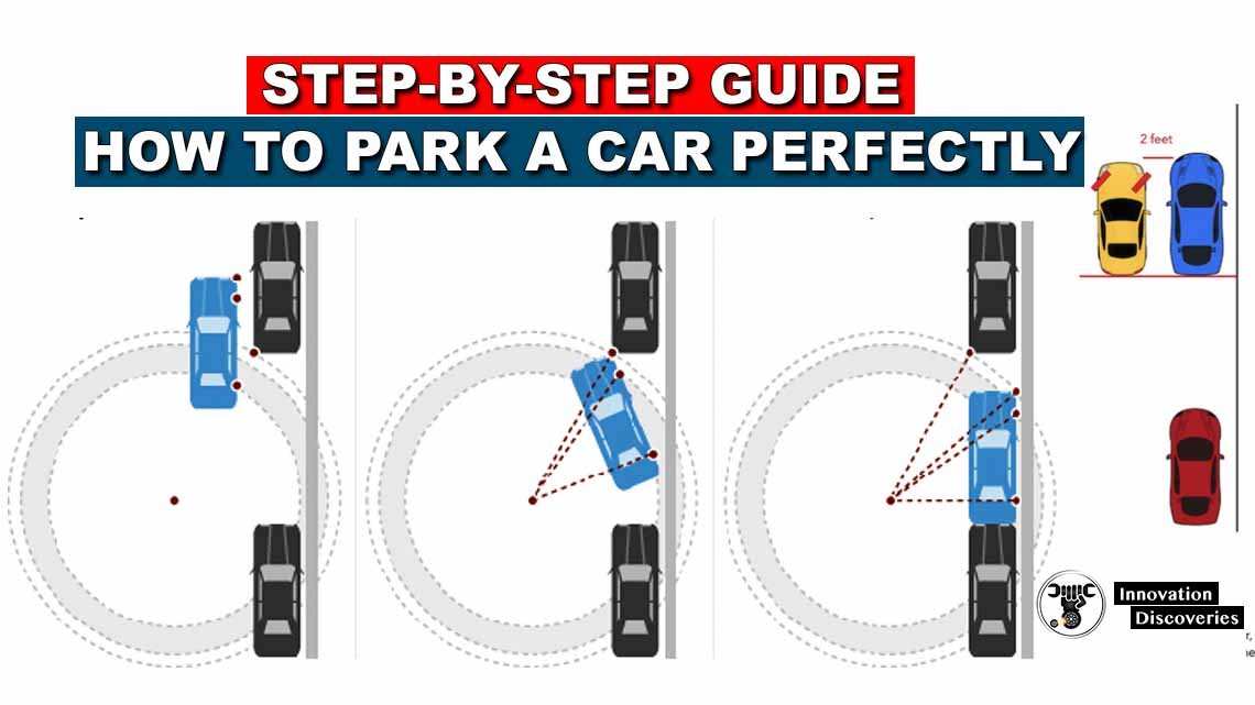 Step-By-Step Guide: How To Park A Car Perfectly