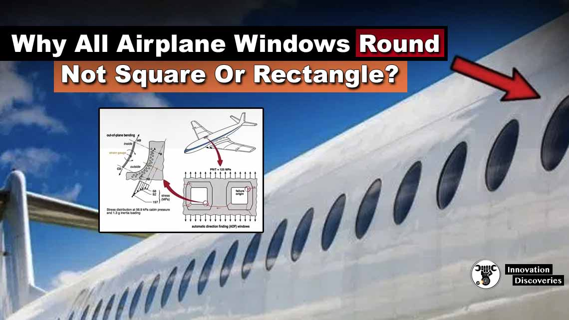 Why All Airplane Windows Round Not Square Or Rectangle?