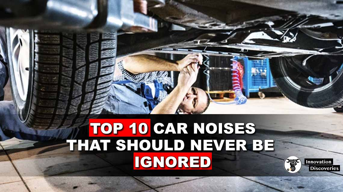 Top 10 Car Noises That Should Never Be Ignored