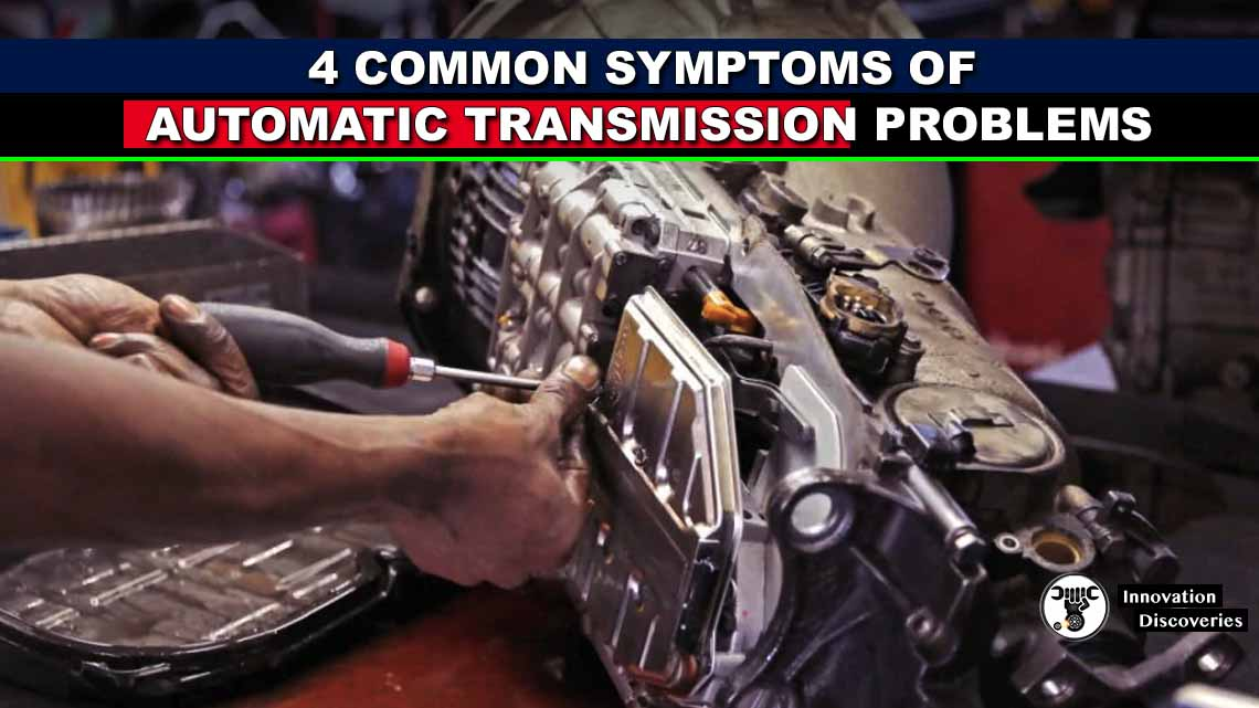 4 Common Symptoms of Automatic Transmission Problems