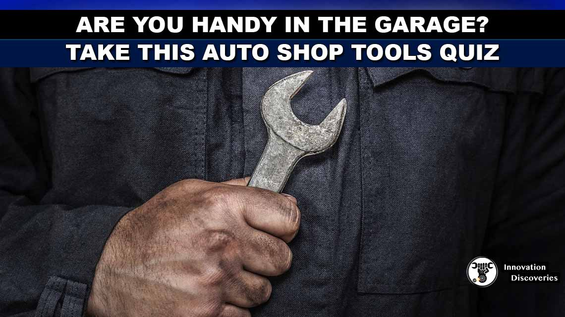 Are You Handy in the Garage? Take This Auto Shop Tools Quiz