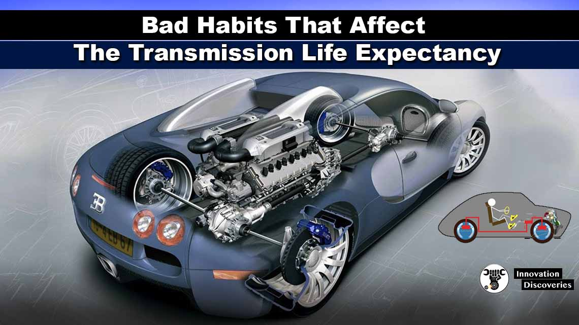 Bad Habits That Affect The Transmission Life Expectancy