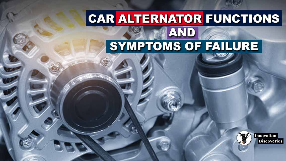 Car Alternator Functions and Symptoms of Failure
