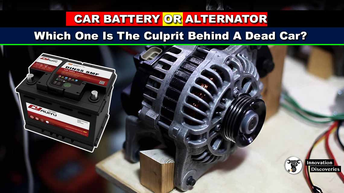 Car Battery Or Alternator: Which One Is The Culprit Behind A Dead Car?
