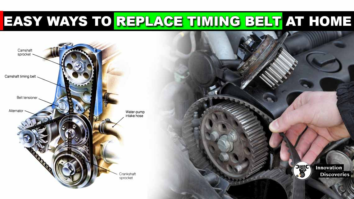 Easy Ways To Replace Timing Belt At Home