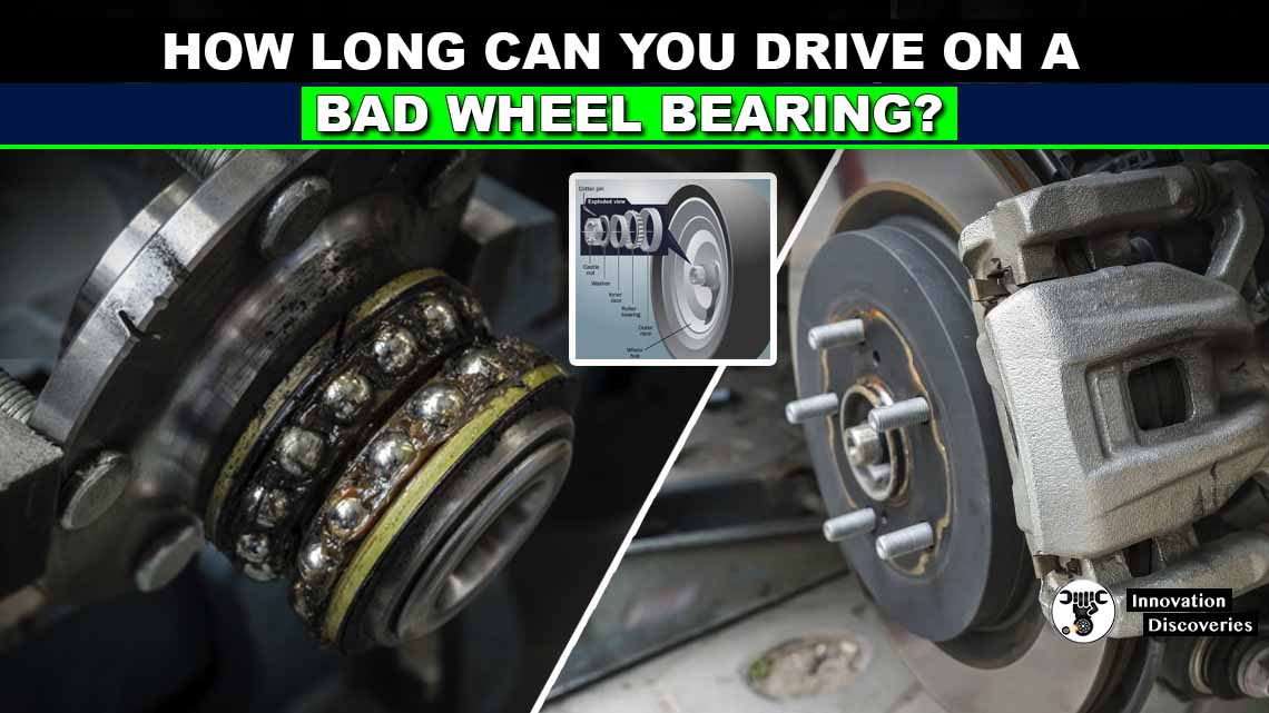 How Long Can You Drive On A Bad Wheel Bearing?