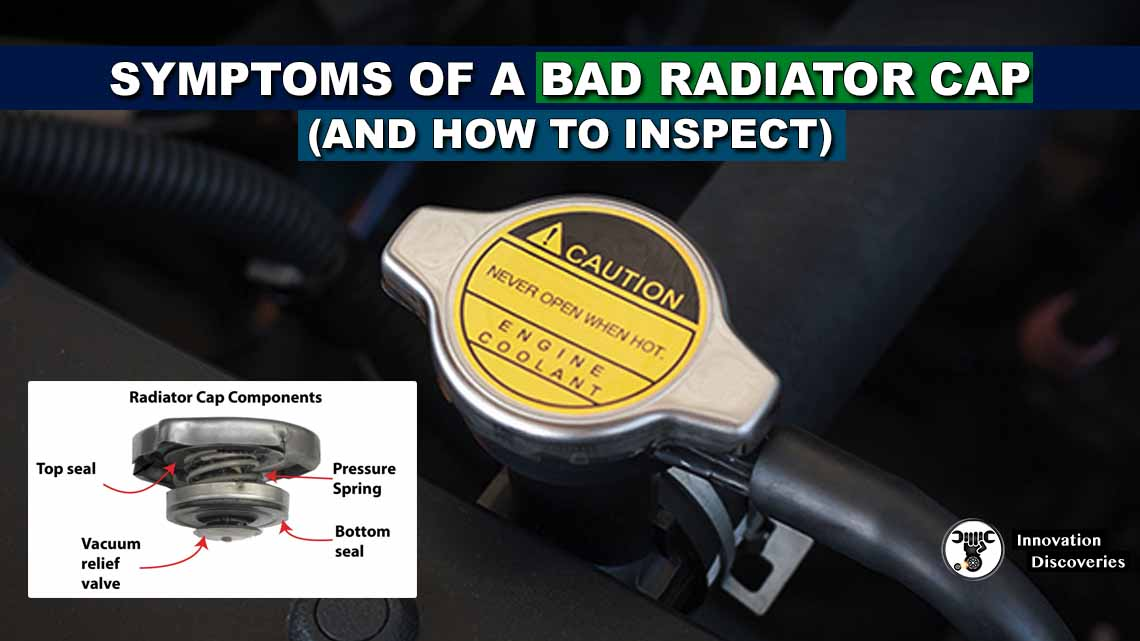 Symptoms of a Bad Radiator Cap (and How to Inspect)