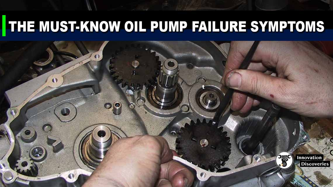 The Must-Know Oil Pump Failure Symptoms