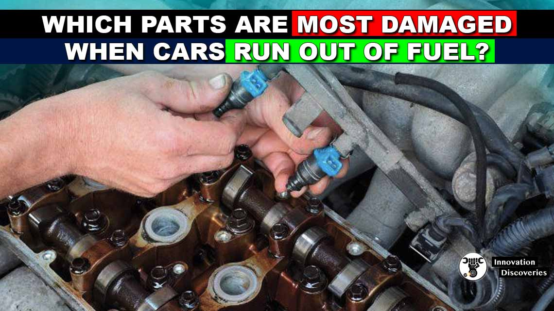 Which Parts Are Most Damaged When Cars Run Out Of Fuel?