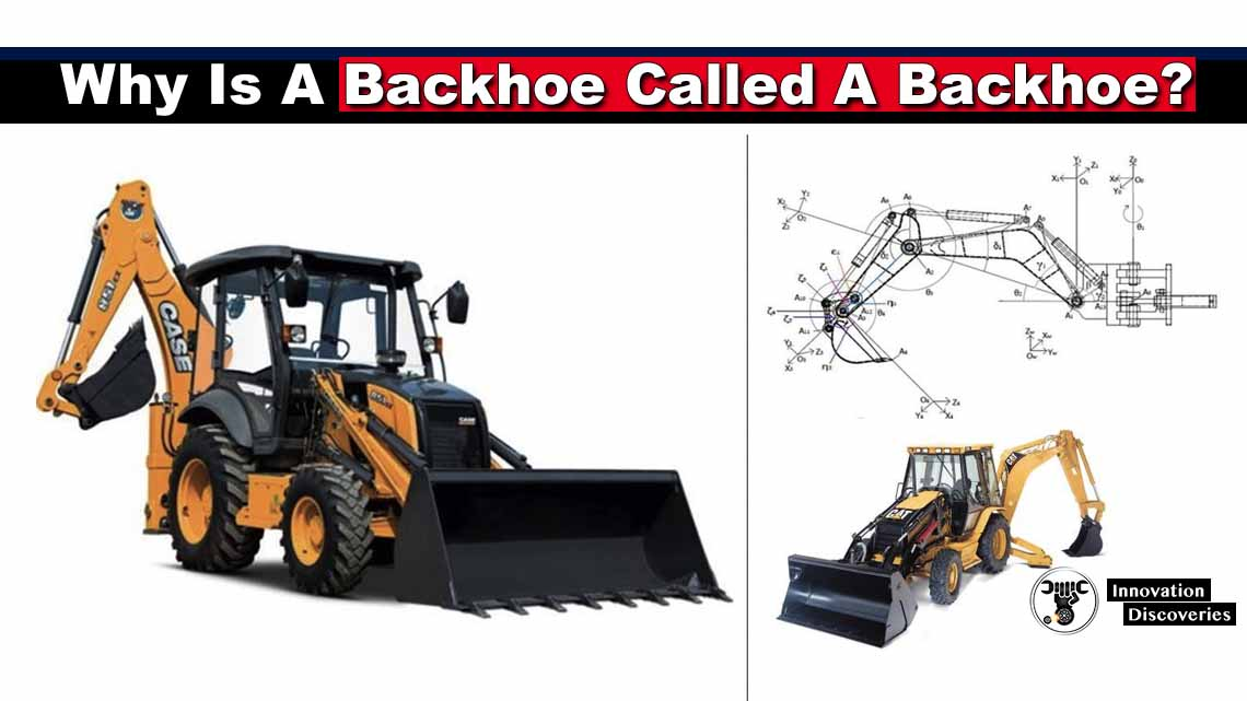 Why Is A Backhoe Called A Backhoe?