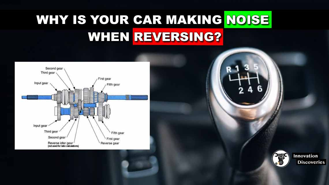 Why Is Your Car Making Noise When Reversing?