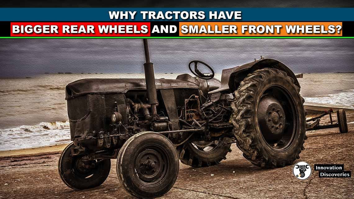 Why Tractors Have Bigger Rear Wheels & Smaller Front Wheels?