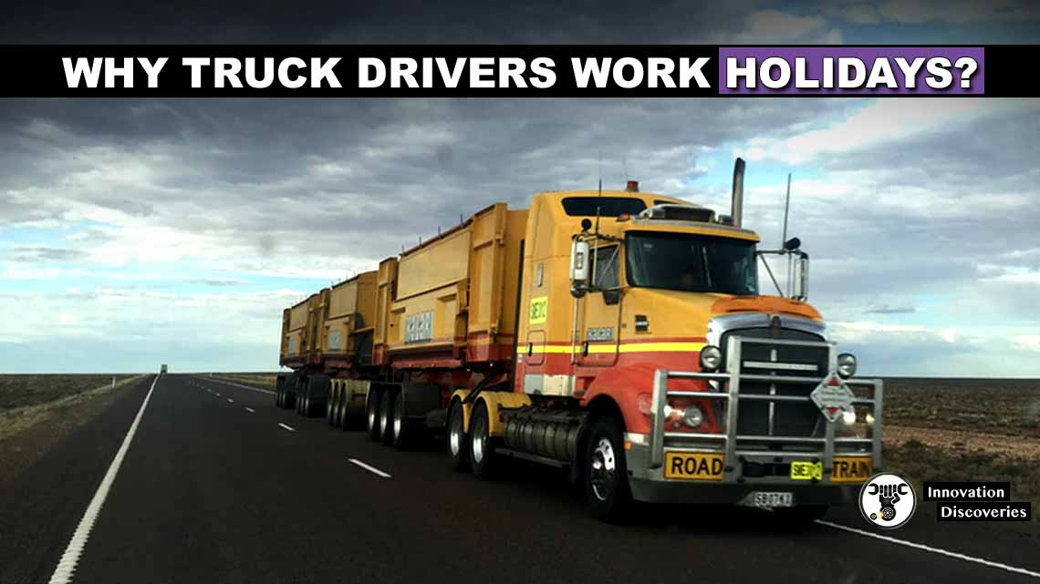 Why Truck Drivers Work Holidays?