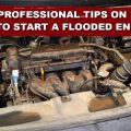 Professional Tips On How To Start A Flooded Engine