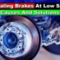 Squealing Brakes At Low Speed: Causes And Solutions