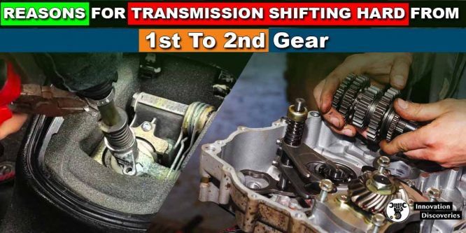 Reasons For Transmission Shifting Hard From 1st To 2nd Gear