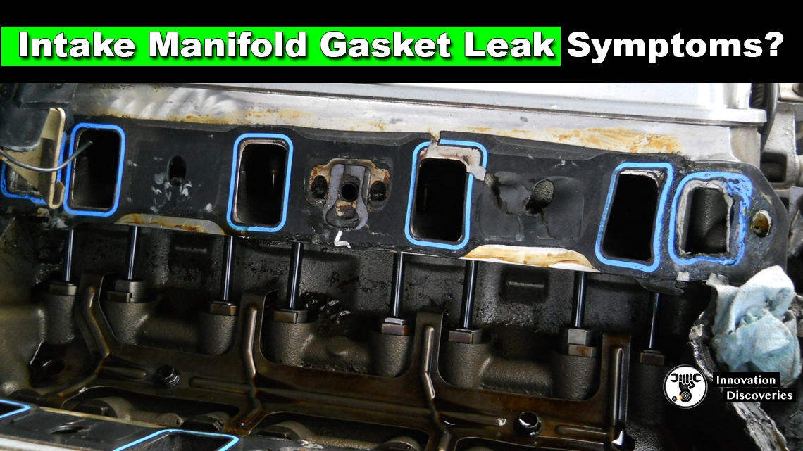 What Are The Intake Manifold Gasket Leak Symptoms?