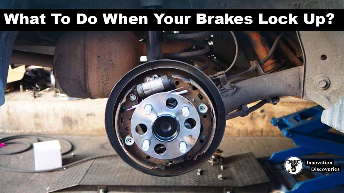 What To Do When Your Brakes Lock Up?