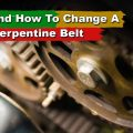 When And How To Change A Serpentine Belt