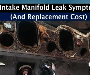 3 Intake Manifold Leak Symptoms (and Replacement Cost)