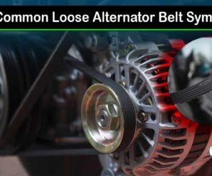 Most Common Loose Alternator Belt Symptoms