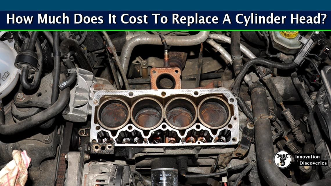 How Much Does It Cost To Replace A Cylinder Head?