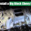 How to Install a Big Block Chevy Manifold