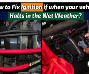How to Fix Ignition if when your vehicle Halts in the Wet Weather?