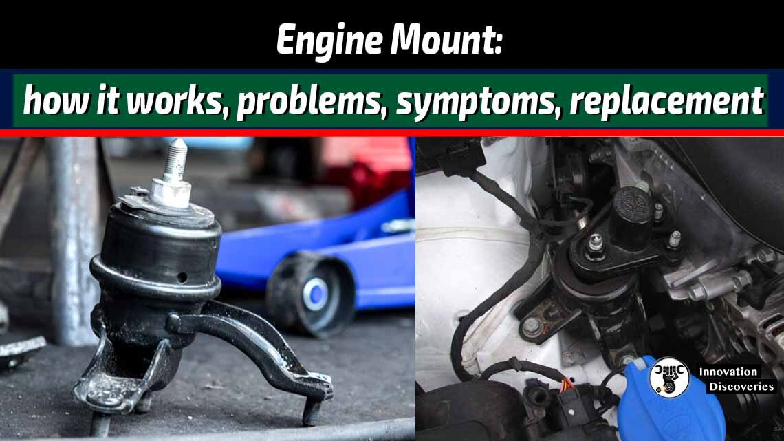 Engine Mount:  how it works, problems, symptoms, replacement