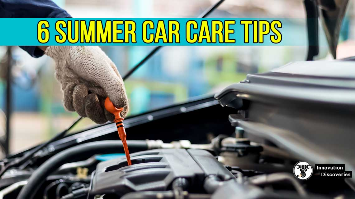 6 End-of-Summer Car Care Tips