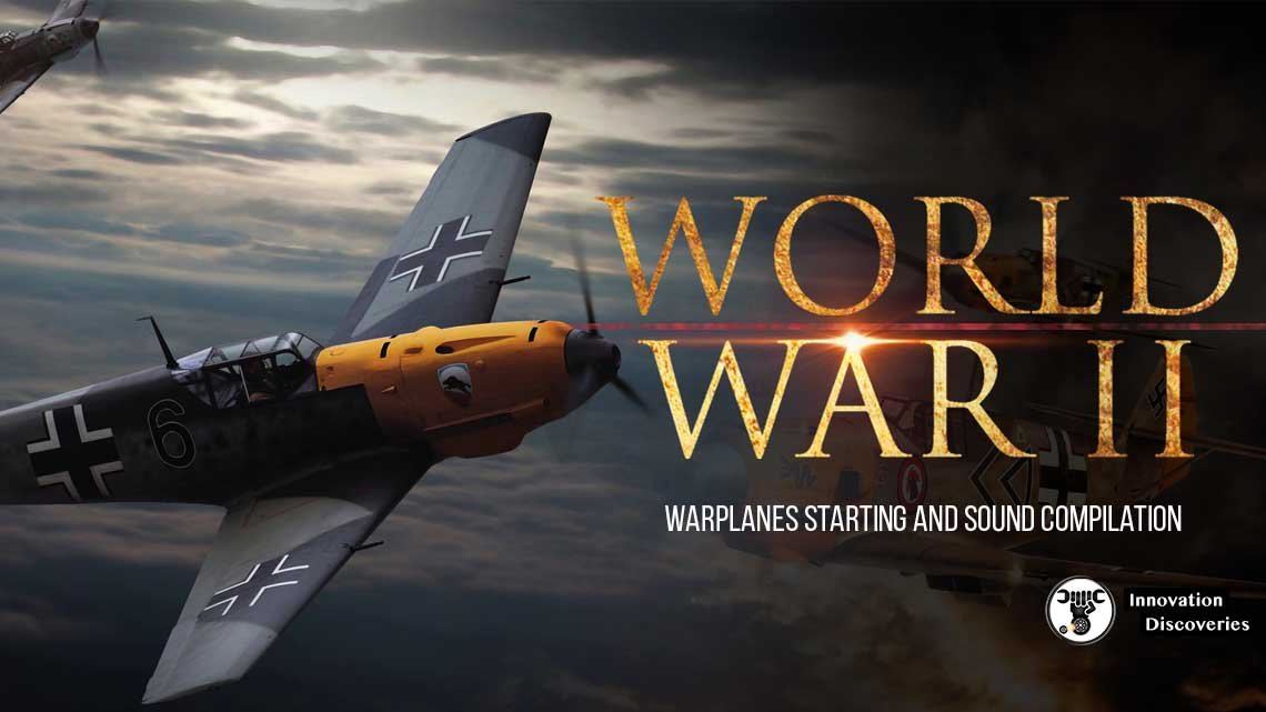 World War II Warplanes Starting and Sound Compilation