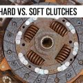 Hard vs. Soft Clutches