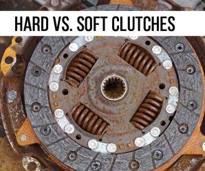 Hard vs. Soft Clutches