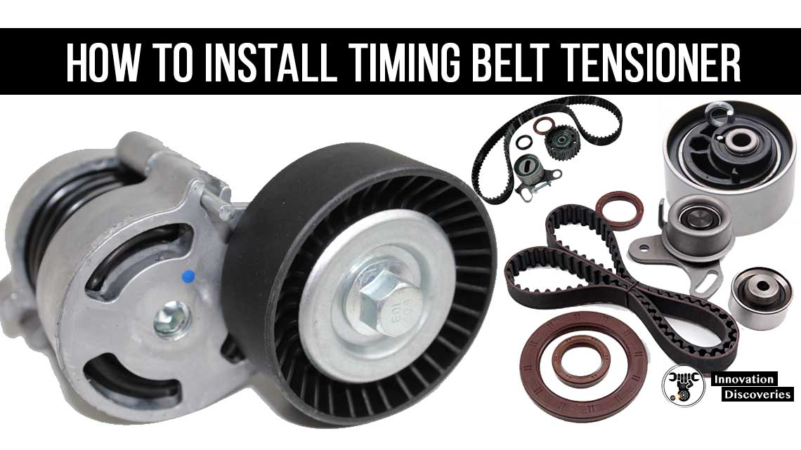 How To Install Timing Belt Tensioner