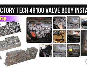 Factory Tech 4R100 Valve Body Installation – DIY