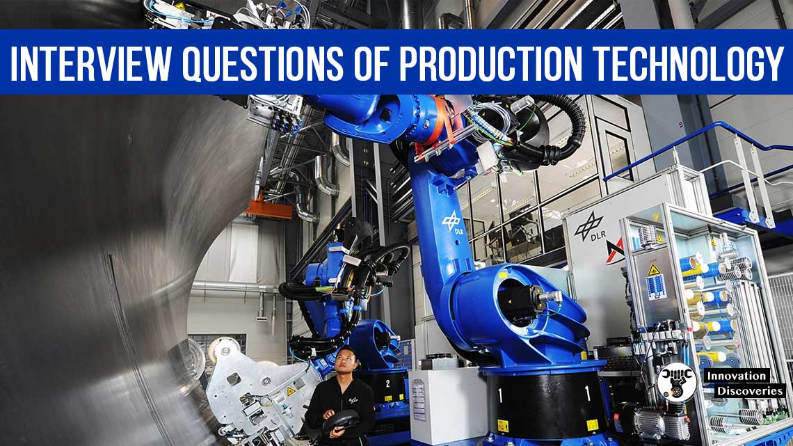 Learn - Interview Questions Of Production Technology