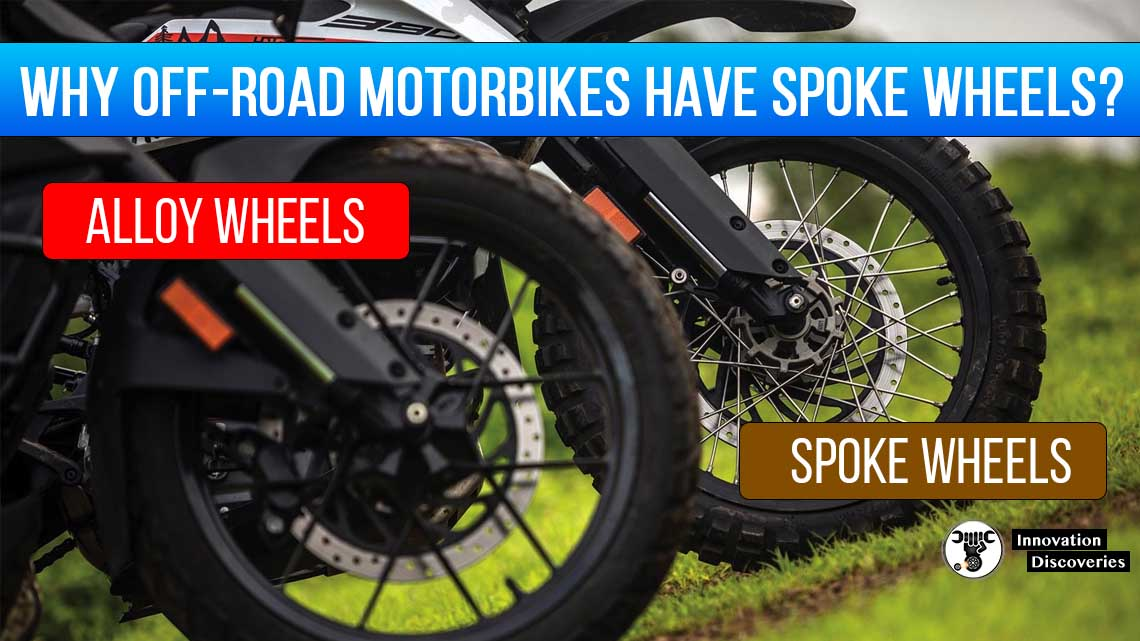 Know Why Off-Road MotorBikes Have Spoke Wheels?