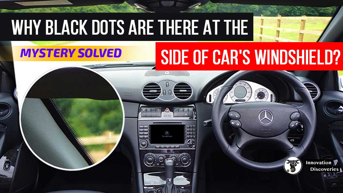 Why Black Dots Are There At The Side Of Car's Windshield?