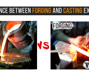 DIFFERENCE BETWEEN FORGING AND CASTING EXPLAINED